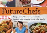 FutureChefs: Recipes by Tomorrow's Cooks Across the Nation and the World